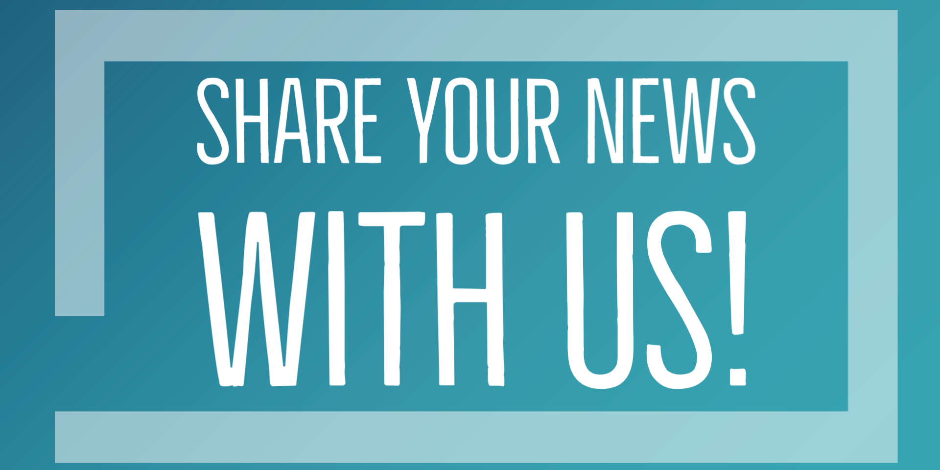 Share your News with us!