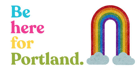 New campaign offers rally cry for all of us to Be Here For Portland